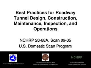 Best Practices for Roadway Tunnel Design, Construction,  Maintenance, Inspection, and Operations