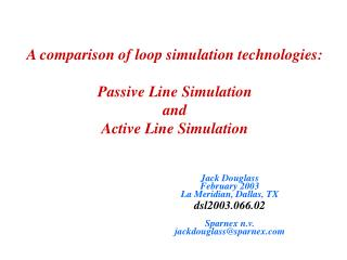A comparison of loop simulation technologies: Passive Line Simulation  and Active Line Simulation