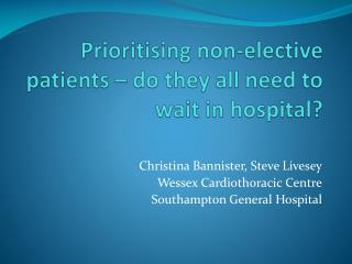 Prioritising non-elective patients – do they all need to wait in hospital?