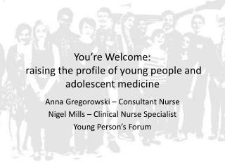You're Welcome:  raising the profile of young people and adolescent medicine