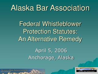 April 5, 2006 Anchorage, Alaska