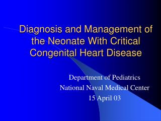 Diagnosis and Management of the Neonate With Critical Congenital Heart Disease