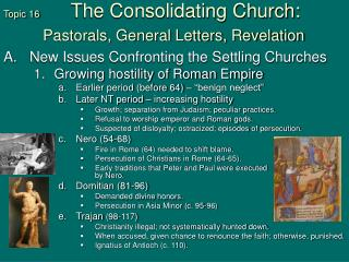 Topic 16          The Consolidating Church:   Pastorals, General Letters, Revelation