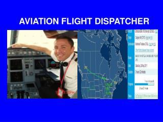 AVIATION FLIGHT DISPATCHER