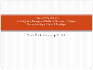 Week #  7 Lecture � pp 78-104