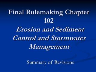 Final Rulemaking Chapter 102  Erosion and Sediment Control and Stormwater Management