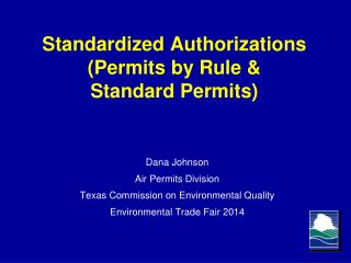 Standardized Authorizations (Permits by Rule &  Standard Permits)
