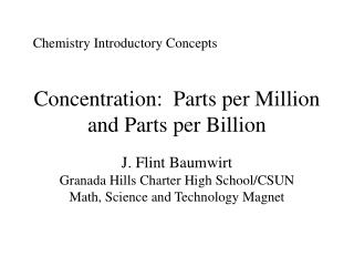 Concentration:  Parts per Million  and Parts per Billion