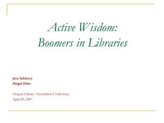 Active Wisdom:  Boomers in Libraries