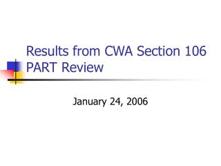 Results from CWA Section 106 PART Review
