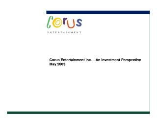 Corus Entertainment Inc. � An Investment Perspective May 2003