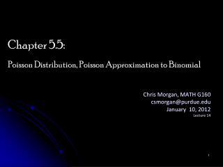 Chris Morgan, MATH G160 csmorgan@purdue January   10, 2012 Lecture  14