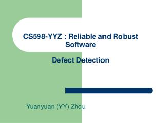 CS598-YYZ : Reliable and Robust Software Defect Detection