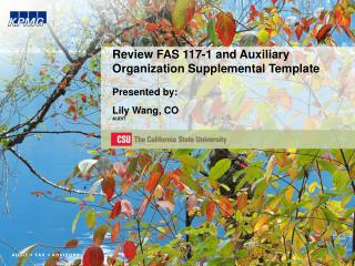 Review FAS 117-1 and Auxiliary Organization Supplemental Template  Presented by:
