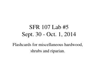 SFR 107 Lab #5 Sept. 30 - Oct. 1, 2014