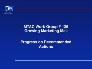 MTAC Work Group # 126 Growing Marketing Mail