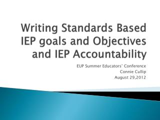 Writing Standards Based IEP goals and Objectives and IEP Accountability