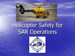Helicopter Safety for SAR Operations
