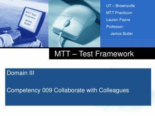 MTT – Test Framework