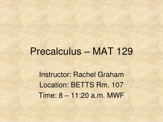 Precalculus – MAT 129