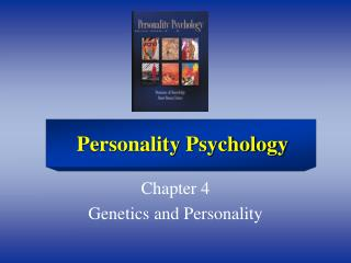 Chapter 4 Genetics and Personality