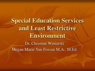 Special Education Services and Least Restrictive Environment