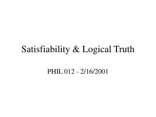 Satisfiability & Logical Truth