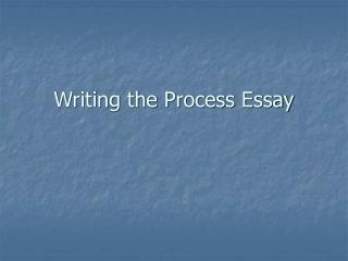 Writing the Process Essay