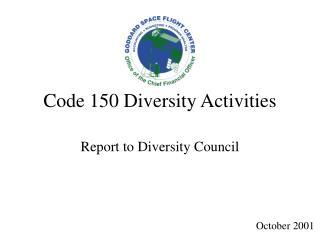 Code 150 Diversity Activities