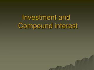 Investment and Compound interest