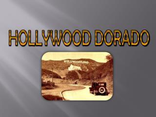 HOLLYWOOD DORADO
