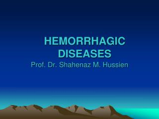 HEMORRHAGIC DISEASES