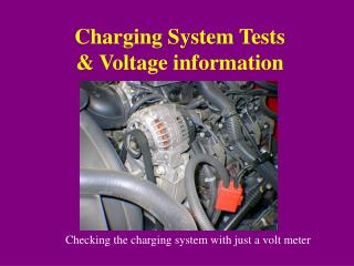 Charging System Tests & Voltage information