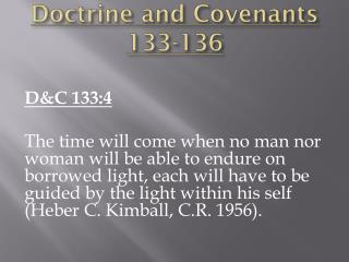 Doctrine and Covenants 133-136