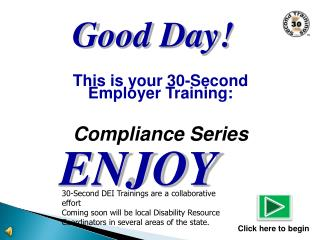 This is your 30-Second  Employer Training: Compliance Series