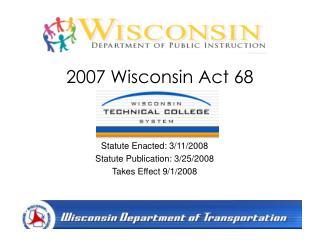 2007 Wisconsin Act 68