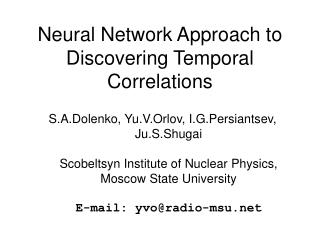 Neural Network Approach to Discovering Temporal Correlations