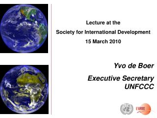 Lecture at the  Society for International Development  15 March 2010 Yvo de Boer
