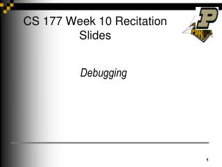 CS 177 Week 10 Recitation Slides