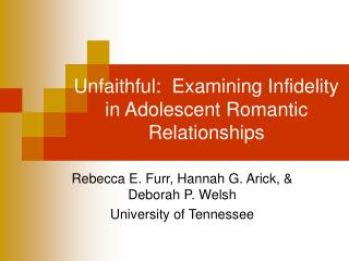 Unfaithful:  Examining Infidelity in Adolescent Romantic Relationships