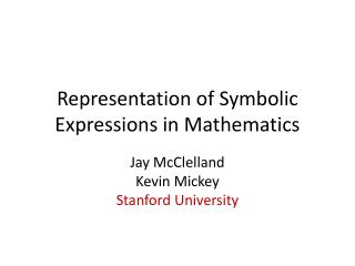 Representation of Symbolic Expressions in Mathematics