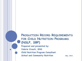 Production Record Requirements for Child Nutrition Programs  (NSLP, SBP)