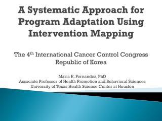 Maria E. Fernandez, PhD Associate Professor of Health Promotion and Behavioral Sciences