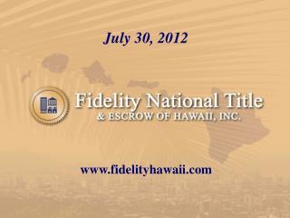 July 30, 2012 fidelityhawaii