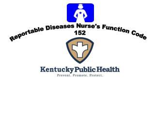 Reportable Diseases Nurse's Function Code 152