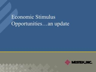 Economic Stimulus Opportunities…an update
