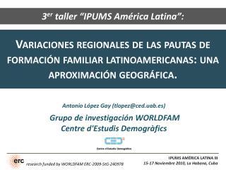 Variaciones regionales de las pautas de formaci n familiar latinoamericanas: una aproximaci n geogr fica.