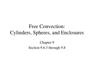 Free Convection: Cylinders, Spheres, and Enclosures