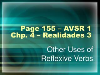 Page 155 � AVSR 1 Chp. 4 � Realidades 3