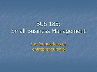 BUS 185:  Small Business Management